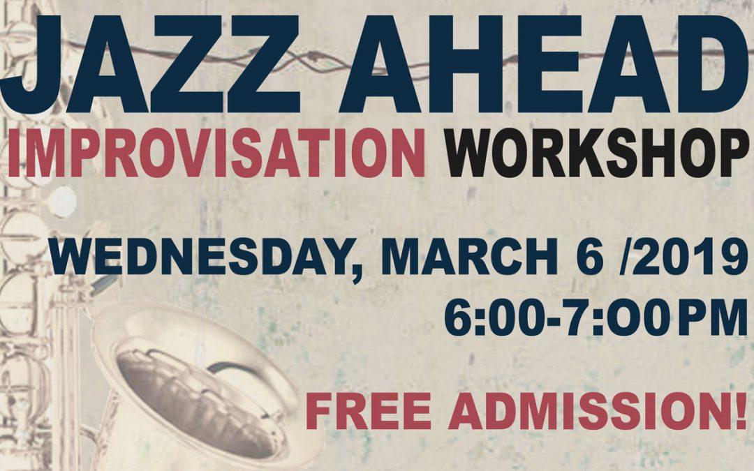 "March 6th, 6-7pm – ""Jazz Ahead"" Workshop"